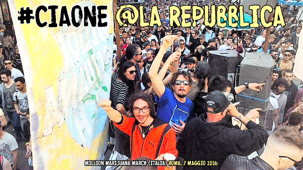 "Million Marijuana March 2016 #CIAONE a ""la Repubblica"""
